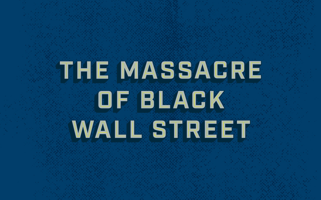 The Massacre of Black Wall Street Title